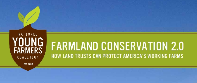 RELEASE: FARMLAND CONSERVATION 2.0: HOW LAND TRUSTS CAN PROTECT AMERICA'S WORKING FARMERS
