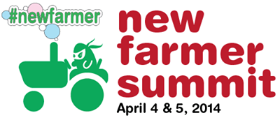 New Farmer Summit April 4-5!