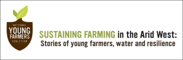 Sustaining Farming in the Arid West: Stories of young farmers, water and resilience