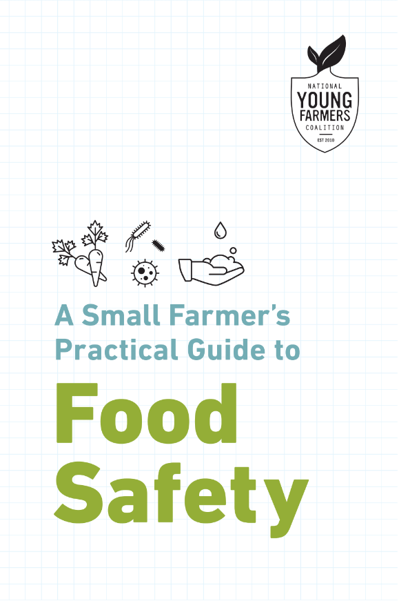 A Small Farmer's Practical Guide to Food Safety